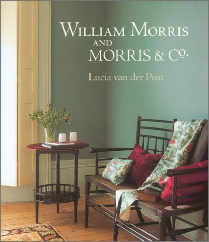 William Morris and Morris  &  Co. - Lucia van der Post; Linda Parry