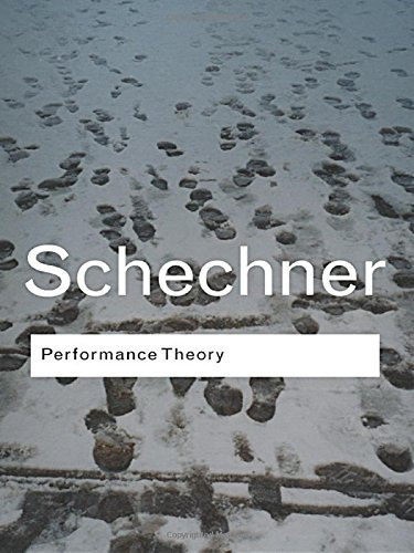 Performance Theory (Routledge Classics) - Richard Schechner