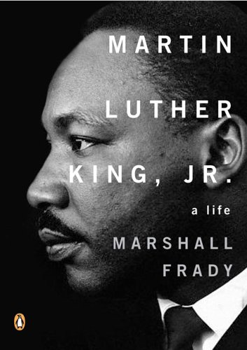 Martin Luther King, Jr.: A Life (Penguin Lives Biographies) - Marshall Frady