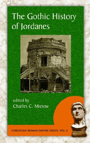 The Gothic History of Jordanes (Christian Roman Empire series vol 2) - Jordanes
