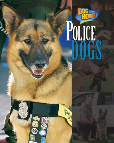 Police Dogs (Dog Heroes) - Frances E. Ruffin; Wilma Melville