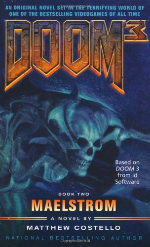 Doom 3: Maelstrom - Matthew Costello