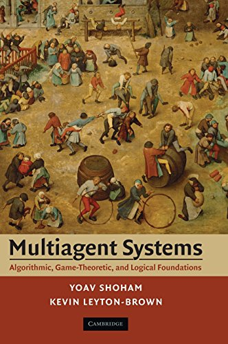 Multiagent Systems: Algorithmic, Game-Theoretic, and Logical Foundations - Yoav Shoham; Kevin Leyton-Brown