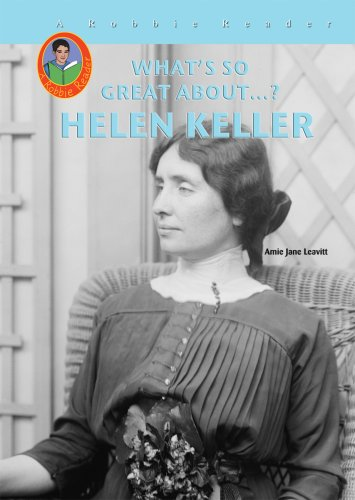 Helen Keller (A Robbie Reader) (What's So Great About...?) - Amie Jane Leavitt