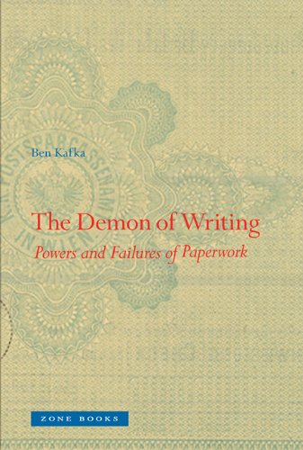The Demon of Writing: Powers and Failures of Paperwork - Ben Kafka