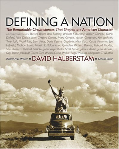 Defining a Nation: Our America and the Sources of Its Strength - Russell Baker; Bill Geist; Robert Kotlowitz; James T. Wooton; David Halberstam