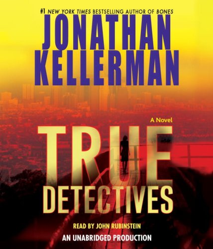 True Detectives: A Novel - Jonathan Kellerman