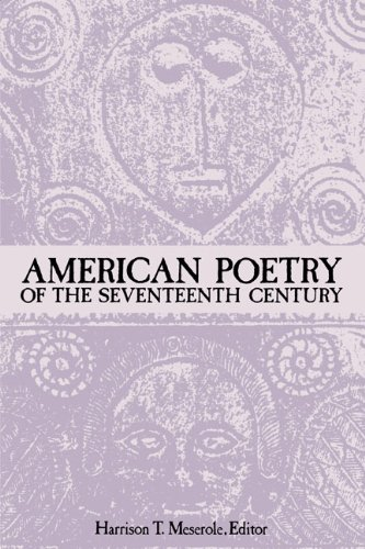American Poetry of the Seventeenth Century - Harrison T. Meserole
