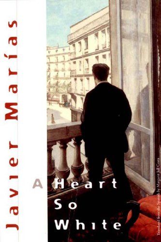 A Heart So White - Javier Mar?as; Javier Marias