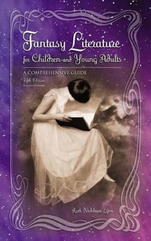 Fantasy Literature for Children and Young Adults: A Comprehensive Guide - Ruth E Lynn