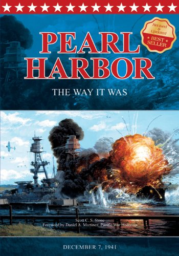 Pearl Harbor the Way It Was: December 7, 1941 - Scott C. S. Stone