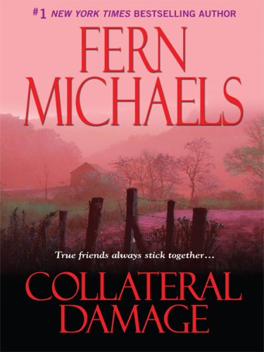 Collateral Damage (The Sisterhood: Rules of the Game, Book 4) - Fern Michaels