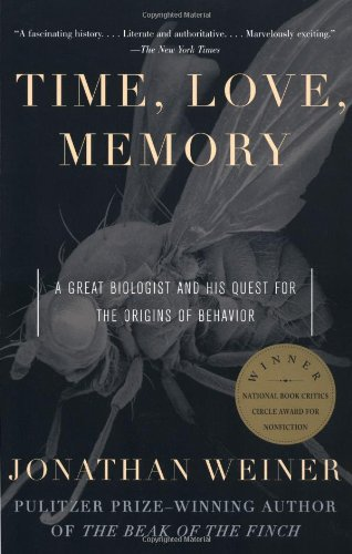 Time, Love, Memory: A Great Biologist and His Quest for the Origins of Behavior - Jonathan Weiner