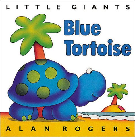 Blue Tortoise (Little Giants) - Alan Rogers