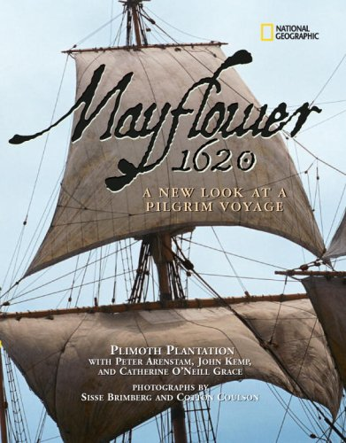 Mayflower 1620: A New Look at a Pilgrim Voyage - Catherine O'Neill Grace; Peter Arenstam; John Kemp; Plimoth Plantation