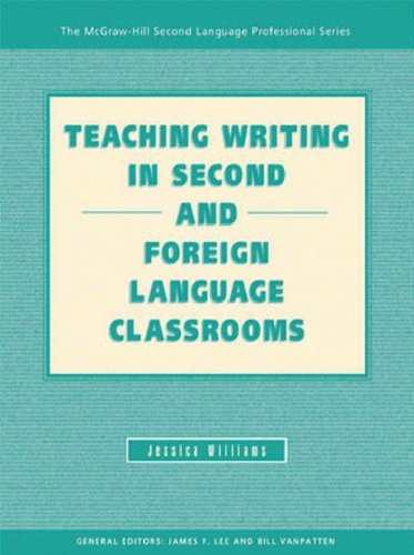 TEACHING WRITING IN SECOND AND FOREIGN LANGUAGE CLASSROOMS (Teaching Writing in Second  &  Foreign Language) - Jessica Williams