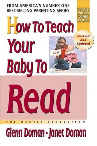 How to Teach Your Baby to Read (The Gentle Revolution Series) - Glenn Doman, Janet Doman