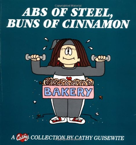 Abs of Steel, Buns of Cinnamon: A Cathy Collection (No) - Cathy Guisewite
