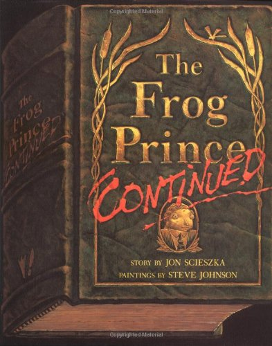 The Frog Prince, Continued - Jon Scieszka