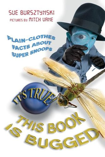 It's True! This Book is Bugged - Sue Bursztynski