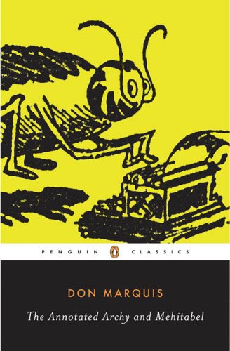The Annotated Archy and Mehitabel (Penguin Classics) - Don Marquis