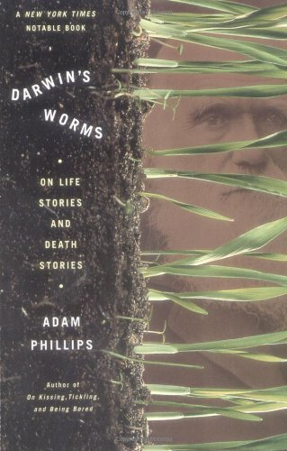 Darwin's Worms: On Life Stories and Death Stories - Adam Phillips