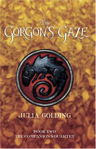The Gorgon's Gaze (Companions Quartet) - Julia Golding