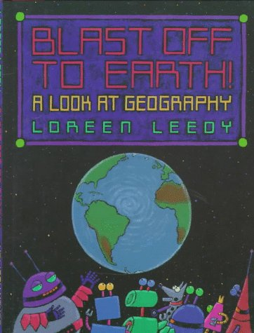 Blast Off to Earth!: A Look at Geography - Loreen Leedy
