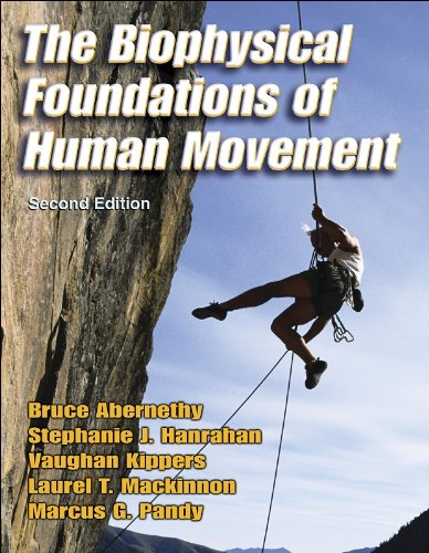 The Biophysical Foundations of Human Movement - 2nd - Bruce Abernethy; Laurel T. Mackinnon; Vaughan Kippers; Stephanie J. Hanrahan; Marcus G. Pandy