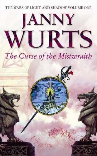 The Curse of the Mistwraith (Wars of Light & Shadow, Book 1) - Janny Wurts