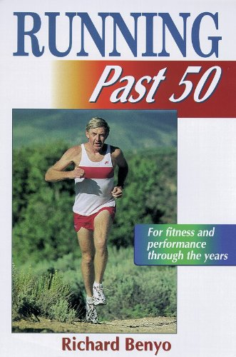 Running Past 50 (Ageless Athlete Series) - Richard Benyo