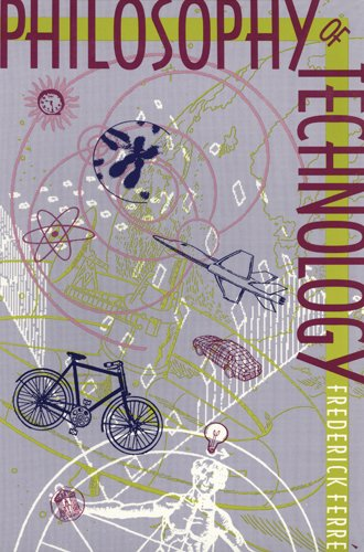 Philosophy of Technology - Frederick Ferre