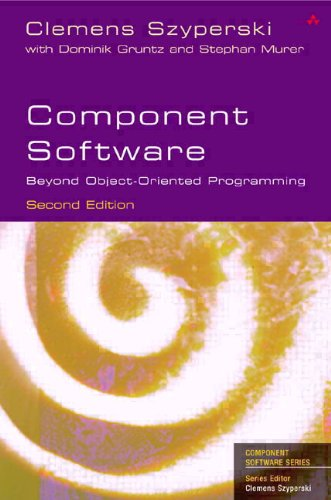Component Software: Beyond Object-Oriented Programming (2nd Edition) - Clemens Szyperski