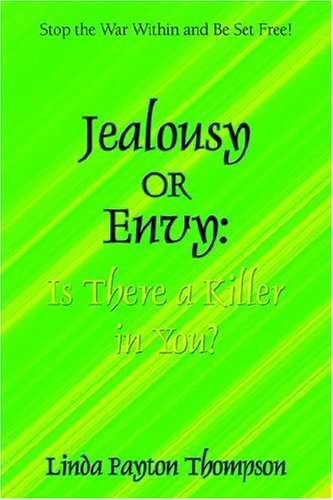 Jealousy or Envy: Is There a Killer in You? - Linda Thompson