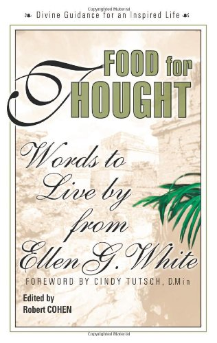 Food for Thought: Words to Live By from Ellen G. White - Ellen G. White