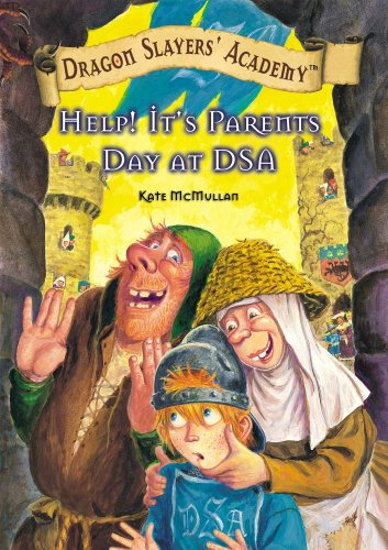 Help! It's Parent's Day at Dsa (Dragon Slayers' Academy) - Kate McMullan