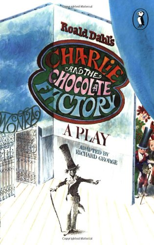 Charlie And The Chocolate Factory Play Version - Roald Dahl