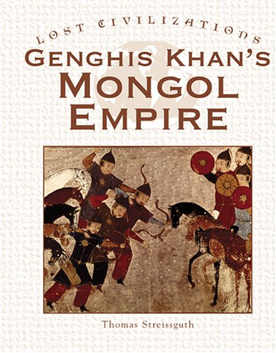 Genghis Khan's Mongolian Empire (Lost Civilizations (Greenhaven)) - Thomas Streissguth