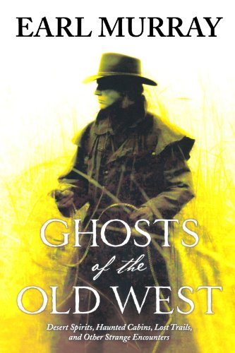 Ghosts of the Old West - Earl Murray