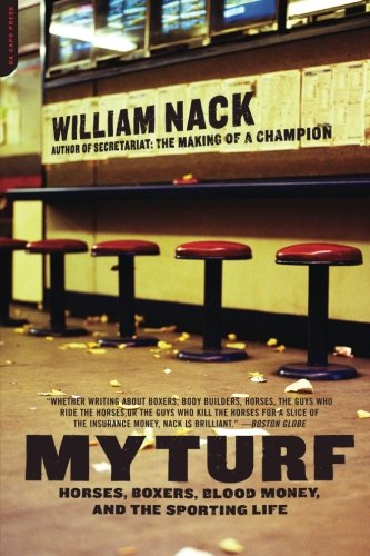 My Turf: Horses, Boxers, Blood Money, And The Sporting Life - William Nack