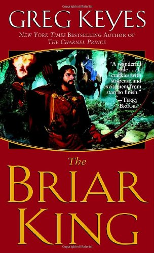 The Briar King (The Kingdoms of Thorn and Bone, Book 1) - Greg Keyes