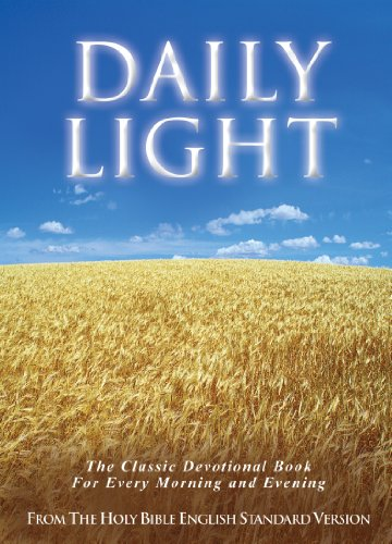 Daily Light on the Daily Path (From the Holy Bible, English Standard Version): The Classic Devotional Book For Every Morning and Evening in - Samuel Bagster
