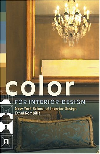 Color for Interior Design - Ethel Rompilla; New York School of Interior Design