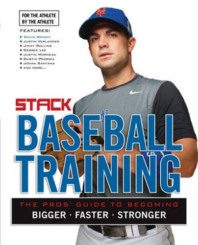 Baseball Training: The Pros' Guide to Becoming Bigger, Faster, Stronger - STACK Media
