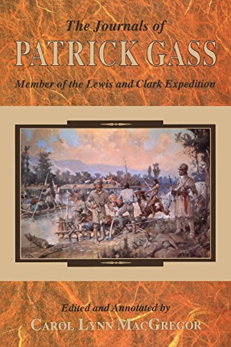 The Journals of Patrick Gass: Member of the Lewis and Clark Expedition (Lewis  &  Clark Expedition) - Patrick Gass
