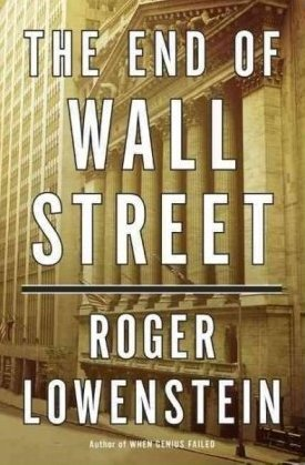 The End of Wall Street - Roger Lowenstein