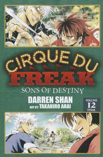 Cirque Du Freak: The Manga, Vol. 12: Sons of Destiny - Darren Shan