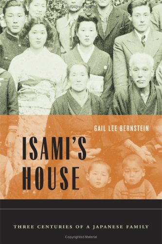 Isami's House: Three Centuries of a Japanese Family - Gail Lee Bernstein