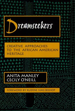Dreamseekers: Creative Approaches to the African-American Heritage (Dimensions of Drama Series) - Anita Manley; Cecily O'Neill