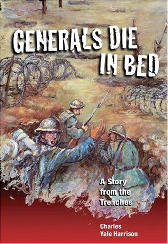 Generals Die In Bed: A Story from the Trenches - Charles Harrison